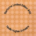 Starborne Limited Edition #48 – Neville Hughes Orchestra