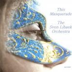 This Masquerade – Sven Libaek Orchestra
